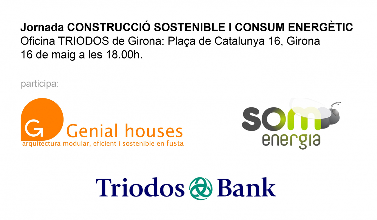 Genial Houses® participa a la jornada de CONSTRUCCIÓ SOSTENIBLE I CONSUM ENERGÈTIC organitzada per Triodos Bank