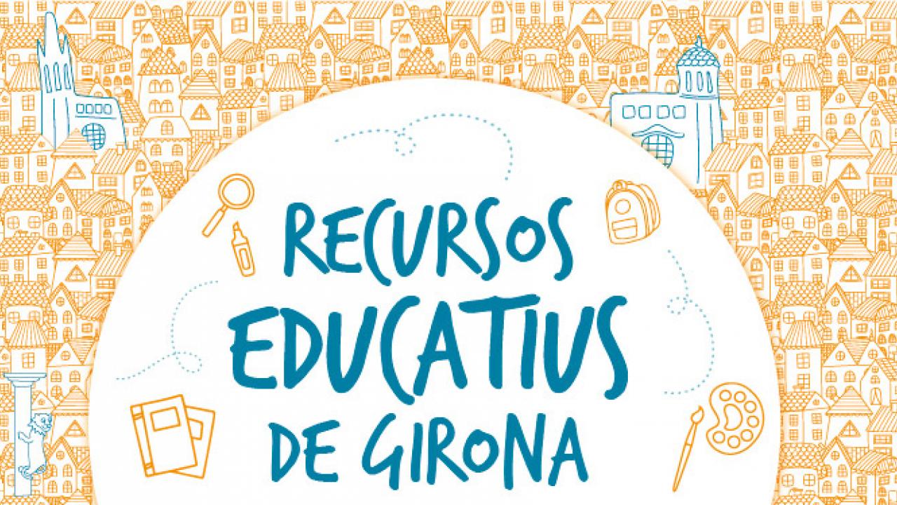 PARTICIPACIÓ EN PROJECTES - 3. Recursos Educatius a Girona